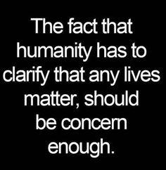 Lives matter. Period.