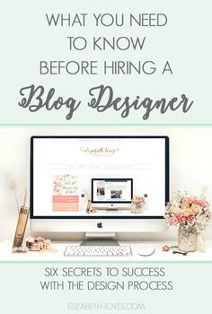 Thinking about hiring a blog designer? Here are six secrets to making the design process go smoothly and getting a design you love! #blog #design #designtips
