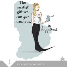 The best gift you can give yourself is..HAPPINESS...:)