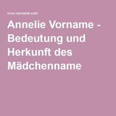 Annelie Vorname - Bedeutung und Herkunft des Mädchenname