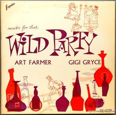 """Music For That Wild Party""   Esquire Records (UK release of ""Art Farmer Quintet"" Prestige 7017) Art Farmer (t) Gigi Gryce (as) Duke Jordan ..."