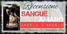 "Recensione: ""Sangue Amaro"" di Angela D'Angelo http://nelmondodi50sfumature.altervista.org/recensione-sangue-amaro-angela-dangelo/"