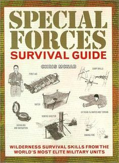 The Hardcover of the Special Forces Survival Guide: Wilderness Survival Skills from the World's Most Elite Military Units by Chris McNab at Barnes & Wilderness Survival, Camping Survival, Survival Prepping, Survival Gear, Survival Skills, Survival Stuff, Outdoor Survival, Survival Shelter, Survival Videos