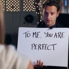 Love actually. To me, you are perfect ~ this gets me every time... Rom com moments of all time... Yes I am this sad. GG.