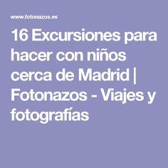 16 Excursiones para hacer con niños cerca de Madrid   Fotonazos - Viajes y fotografías