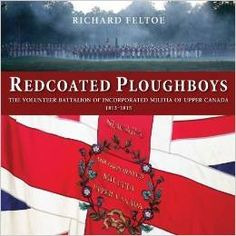 Buy Redcoated Ploughboys: The Volunteer Battalion of Incorporated Militia of Upper Canada, by Richard Feltoe and Read this Book on Kobo's Free Apps. Discover Kobo's Vast Collection of Ebooks and Audiobooks Today - Over 4 Million Titles! British North America, Military Records, Military History, Textbook, First Time, Genealogy, Toronto, Audiobooks, This Book