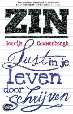Geertje Couwenbergh - ZIN, lust in je leven door schrijven  Geweldig boek! Schrijven joh!