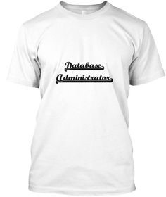 Database Administrator Artistic Job Desi White T-Shirt Front - This is the perfect gift for someone who loves Database Administrator. Thank you for visiting my page (Related terms: Professional jobs,job Database Administrator,Database Administrator,database administrators,mysql da ...)