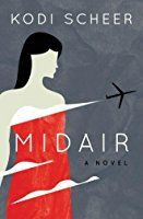 Pin for Later: 21 Fiction Reads to Add to Your Fall Reading List Midair by Kodi Scheer Summer Reading Lists, Beach Reading, Reading 2016, Books To Read, My Books, Thing 1, Thriller Books, Books 2016, Coming Of Age