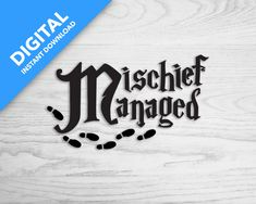 Mischief Managed      Multiple Format Digital Download Mega Pack, Mischief Managed, Friends In Love, Movie Quotes, No Response, Cricut, Sayings, Digital, Harry Potter