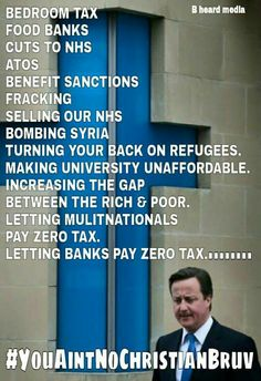 Cameron's policies are anti Christian.