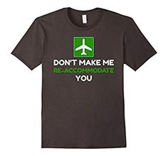 Don't Make Me Re-Accommodate You T-Shirt