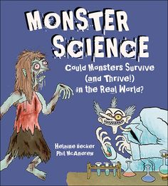 """In a completely original approach to exploring science, award-winning author Helaine Becker places six different kinds of monsters --- Frankenstein, vampires, bigfoot, zombies, werewolves and sea monsters --- under her microscope to expose the proven scientific principles behind the legends."" https://www.amazon.com/Monster-Science-Monsters-Survive-Thrive/dp/1771380543"
