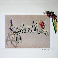 Faith Flowering HandLettering Script by The Eclectic Illustrator