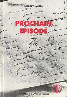 Prochain Épisode - Hubert Aquin