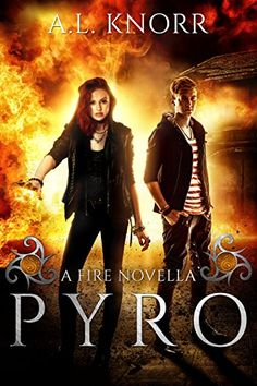 Pyro: A Fire Novella by A.L. Knorr