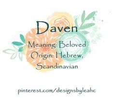 Baby Boy Name Daven Meaning Beloved Origin Hebrew Scandinavian Scandinavian Variation Of David Boy Name Meanings Baby Boy Names Boy Names