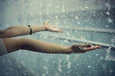 I want to feel the rain.