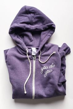 "Does ""You Do You"" also mean you can wear this fleece hooded zip sweatshirt hoodie everyday? Yes."