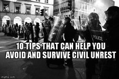 10 Tips That Can Help You Avoid and Survive Civil Unrest