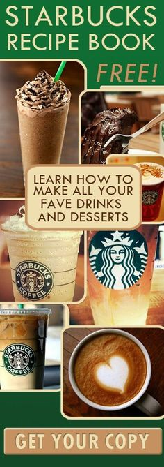 Get the Ultimate STARBUCKS Coffee Recipe Book.