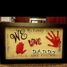 Daddy's valentines day present! Shadow box with girls hand prints and letters!!!