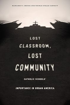 A review of 'Lost Classroom, Lost Community' by Margaret F. Brinig and Nicole Stelle Garnett