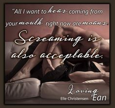 Screaming is acceptable teaser- Loving Ean