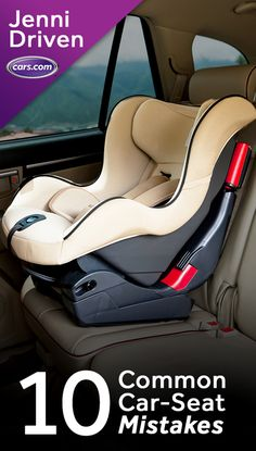 Jennifer Newman, of Cars.com's Jenni Driven, shares the 10 most common car-seat mistakes she's seen as a certified child passenger safety technician. Click for more!