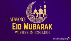 Advance Eid Mubarak Wishes for lover, teacher, friends and family in English. Unique Advance Happy Eid-Ul-Fitr messages, quotes and greetings to share with dear ones. Eid Mubarak Wishes Images, Happy Eid Mubarak Wishes, Eid Mubarak Quotes, Eid Quotes, Eid Ul Fitr Messages, Congratulations Words, Happy Eid Ul Fitr, Wishes For Teacher, Eid Images