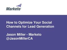 how-to-optimize-social-for-lead-generation by Marketo via Slideshare
