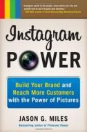 Instagram power : build your brand and reach more customers with the power of pictures