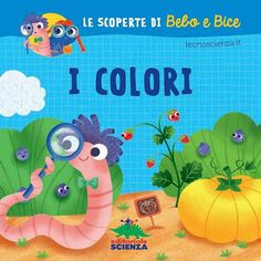 Prezzi e Sconti: I #colori. le scoperte di bebo e bice New  ad Euro 6.90 in #Editoriale scienza #Libri