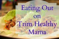 Eating Out on Trim Healthy Mama