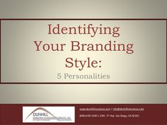 Identifying Your Branding Style: 5 Personalities by Dunhill Insurance via slideshare