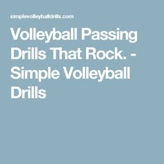 Volleyball Passing Drills That Rock. - Simple Volleyball Drills