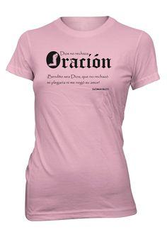 Dios no rechaza Oracion Poder Versiculo Biblia Camiseta Cristiana Mujer                                                                                                                                                                                 Más