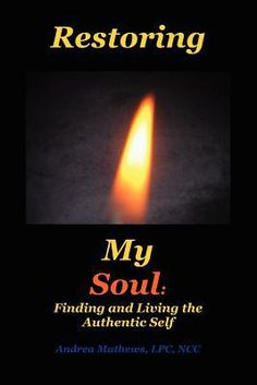 Find Restoring My Soul - by Lpc Ncc Andrea Mathews ( 9780595426713 ) Paperback and more. Browse more  book selections in Personal Growth - Happiness books at Books-A-Million's online book store