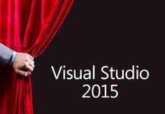 Official: Visual Studio 2015, .NET Framework 4.6 Now Available -- Visual Studio Magazine