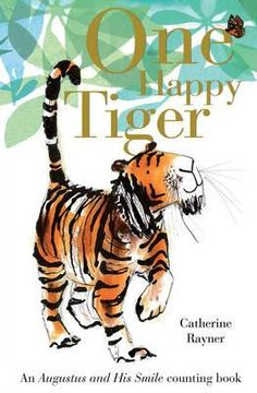 Catherine Rayner: One Happy Tiger (Counting Book)