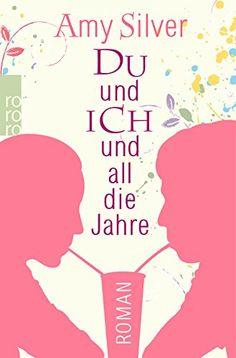 Du und ich und all die Jahre: Amazon.de: Amy Silver, Alexandra Hinrichsen: Bücher