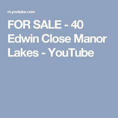 FOR SALE - 40 Edwin Close Manor Lakes - YouTube