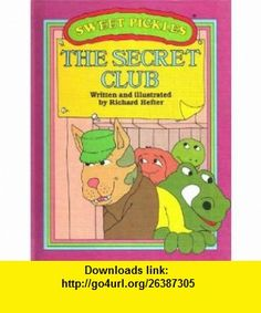 The Secret Club (Sweet Pickles) (9780937524121) Richard Hefter , ISBN-10: 0937524123  , ISBN-13: 978-0937524121 ,  , tutorials , pdf , ebook , torrent , downloads , rapidshare , filesonic , hotfile , megaupload , fileserve
