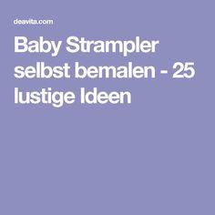 Baby Strampler selbst bemalen - 25 lustige Ideen