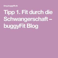 Tipp 1. Fit durch die Schwangerschaft – buggyFit Blog