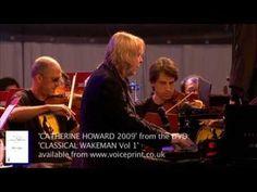 RICK WAKEMAN  - 'CATHERINE HOWARD' from the DVD 'CLASSICAL WAKEMAN Vol. ...