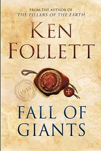 Fall of Giants by Ken Follett - book 1 of the Century Trilogy. Historical fiction, 20th century Great Britain