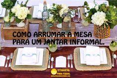 Etiqueta Para Todos: Como Arrumar a Mesa para um Jantar Informal. www.etiquetaparatodos.com