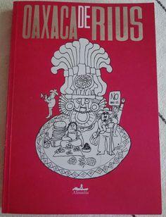 Un libro que reúne en dibujos a su estilo peculiar la visión que el monero Rius tiene de Oaxaca y de los oaxaqueños. Las ideas se le fueron forjando estos últimos meses que ha vivido entre los oaxaqueños. Y las plasmo en monos. $149.00