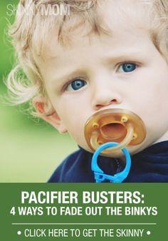 Break your child's binky use.